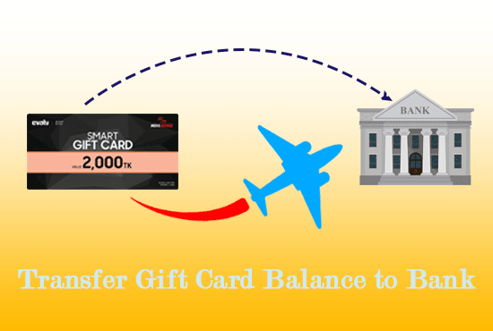 How to Transfer Gift Card Balance to Bank Account in 2021