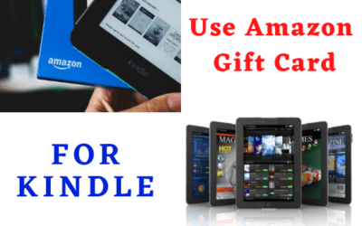 Can You Use Amazon Gift Card For Kindle [2021 Updates]