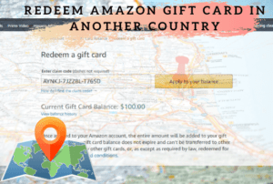 Redeem Amazon Gift Card in Another Country